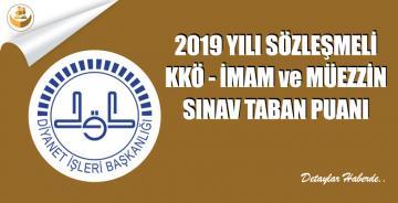2019 Yılı Sözleşmeli (SÖZPER-2019-I) KKÖ, İmam ve Müezzin Alım Sınavı Taban Puanları