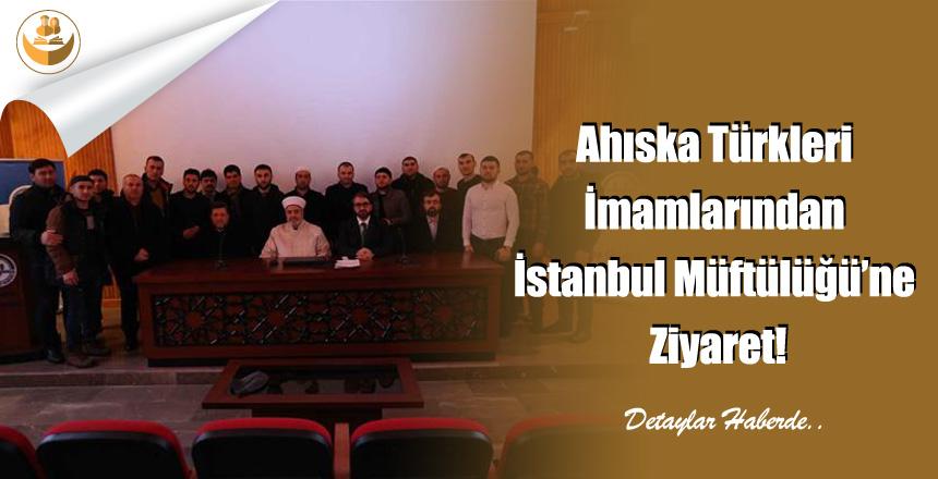 Ahıska Türkleri İmamlarından İstanbul Müftülüğü'ne Ziyaret!
