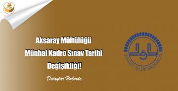 Aksaray Müftülüğü Münhal Kadro Sınav Tarihi Değişikliği!