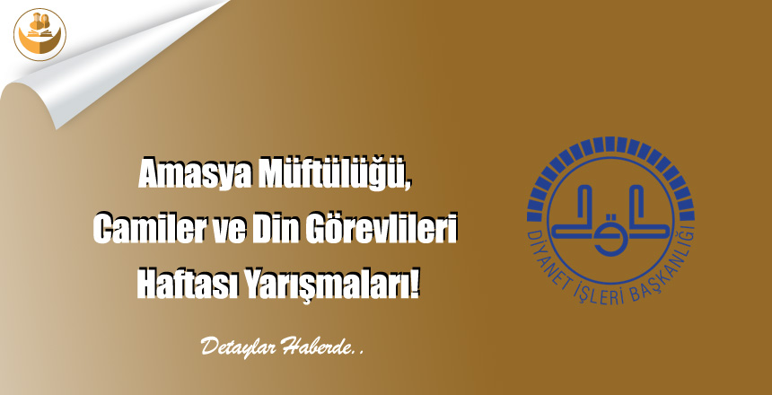 Amasya Müftülüğü, Camiler ve Din Görevlileri Haftası Yarışmaları!