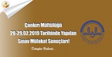Çankırı Müftülüğü 28-29.02.2019 Tarihinde Yapılan Sınav Mülakat Sonuçları!