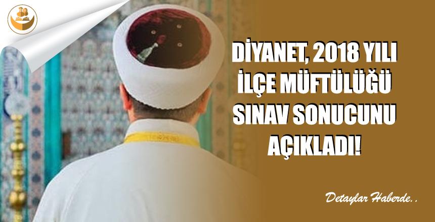 Diyanet, 2018 Yılı İlçe Müftülüğü Sözlü Sınav Sonucunu Açıkladı!