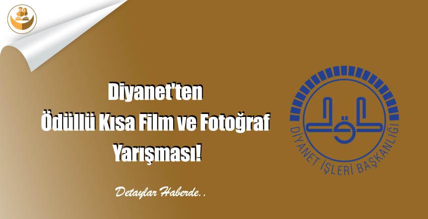 Diyanet'ten Ödüllü Kısa Film ve Fotoğraf Yarışması!