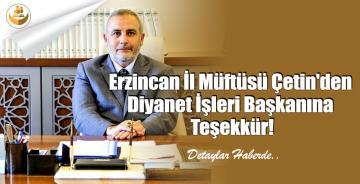Erzincan İl Müftüsü Çetin'den Diyanet İşleri Başkanına Teşekkür!