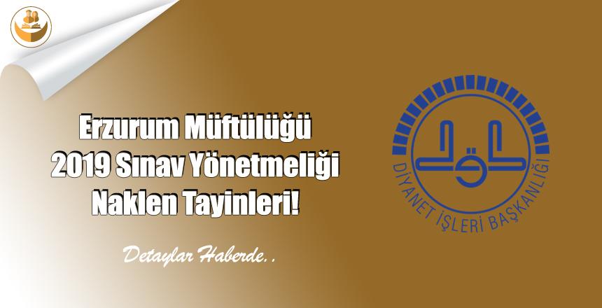 Erzurum Müftülüğü – 2019 Sınav Yönetmeliği Naklen Tayinleri!