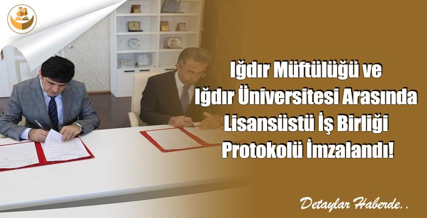 Iğdır Müftülüğü ve Iğdır Üniversitesi Arasında Lisansüstü İş Birliği Protokolü İmzalandı!