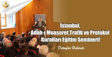 İstanbul, Adab-ı Muaşeret,Trafik ve Protokol Kuralları Eğitim Semineri!