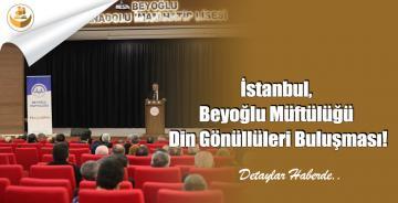 İstanbul, Beyoğlu Müftülüğü Din Gönüllüleri Buluşması!