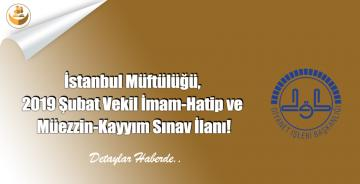 İstanbul Müftülüğü, 2019 Şubat Vekil İmam-Hatip ve Müezzin-Kayyım Sınav İlanı!