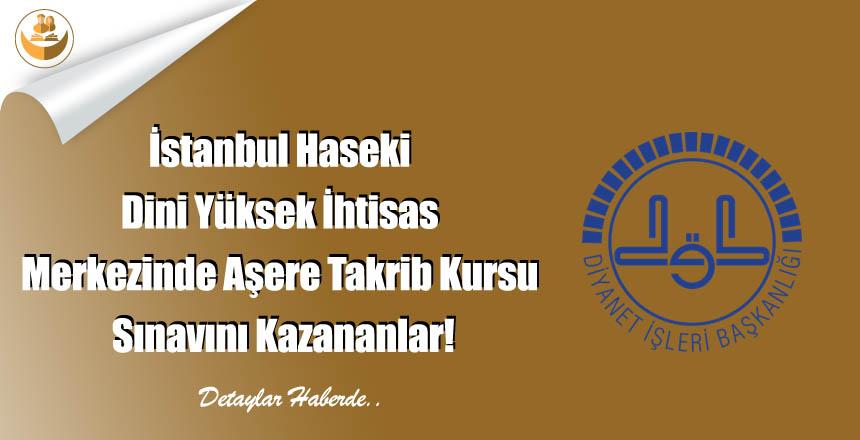 İstanbul Haseki Dini Yüksek İhtisas Merkezinde Aşere Takrib Kursu Sınavını Kazananlar!