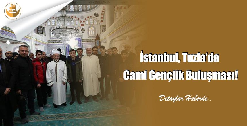 İstanbul, Tuzla'da Cami Gençlik Buluşması!