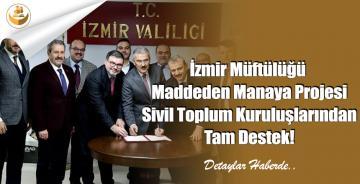 İzmir Müftülüğü Maddeden Manaya Projesi Sivil Toplum Kuruluşlarından Tam Destek!