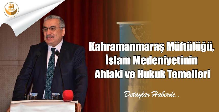 Kahramanmaraş Müftülüğü, İslam Medeniyetinin Ahlaki ve Hukuk Temelleri