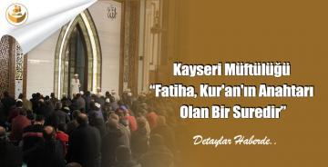 """Kayseri Müftülüğü """"Fatiha, Kur'an'ın Anahtarı Olan Bir Suredir"""""""