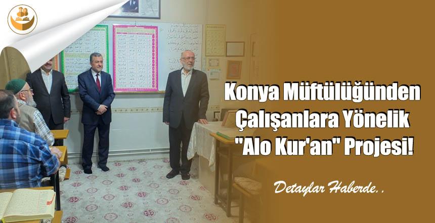 """Konya Müftülüğünden Çalışanlara Yönelik """"Alo Kur'an"""" Projesi!"""