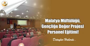 Malatya Müftülüğü, Gençliğe Değer Projesi Personel Eğitimi!