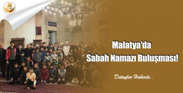 Malatya'da Sabah Namazı Buluşması!