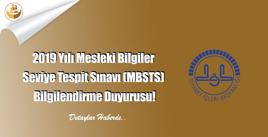 2019 Yılı Mesleki Bilgiler Seviye Tespit Sınavı (MBSTS) Bilgilendirme Duyurusu!