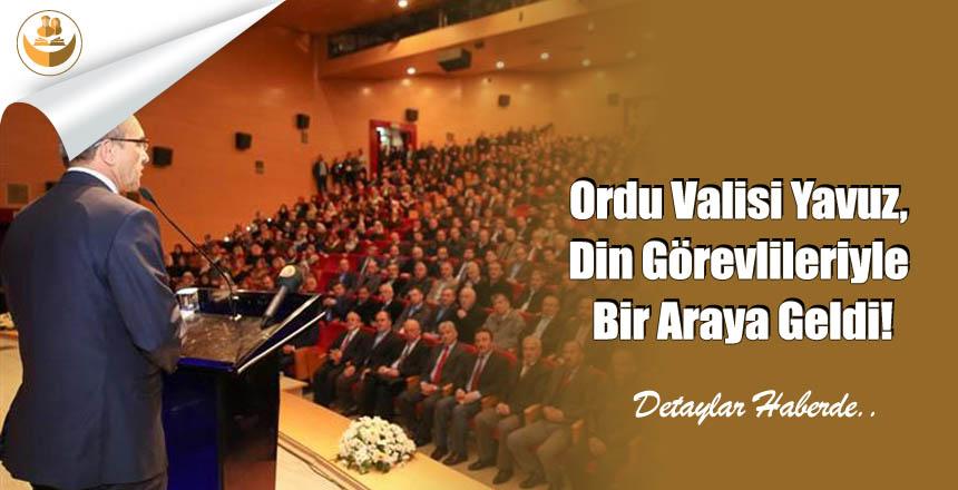 Ordu Valisi Yavuz, Din Görevlileriyle Bir Araya Geldi!