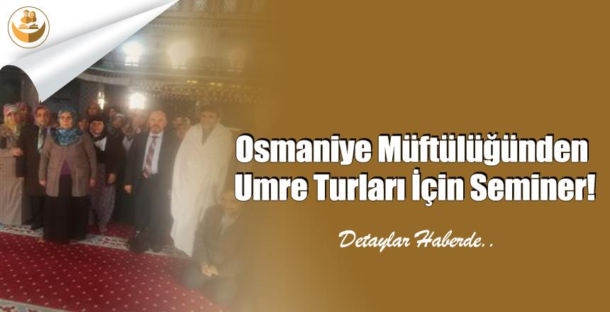 Osmaniye Müftülüğünden Umre Turları İçin Seminer!