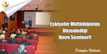 Eskişehir Müftülüğünün Düzenlediği Umre Semineri!