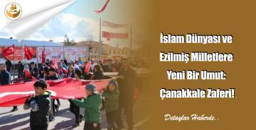 İslam Dünyası ve Ezilmiş Milletlere Yeni Bir Umut: Çanakkale Zaferi!