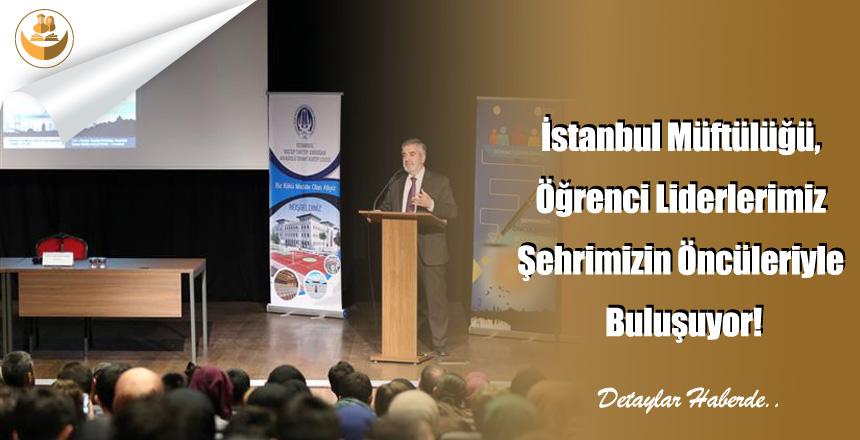 İstanbul Müftülüğü, Öğrenci Liderlerimiz Şehrimizin Öncüleriyle Buluşuyor!