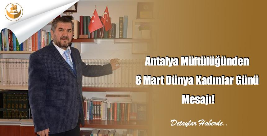 Antalya Müftülüğünden 8 Mart Dünya Kadınlar Günü Mesajı!