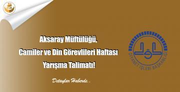 Aksaray Müftülüğü, Camiler ve Din Görevlileri Haftası Yarışma Talimatı!