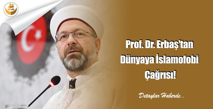 Prof. Dr. Erbaş'tan Dünyaya İslamofobi Çağrısı!