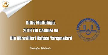 Bitlis Müftülüğü, 2019 Yılı Camiler ve Din Görevlileri Haftası Yarışmaları!