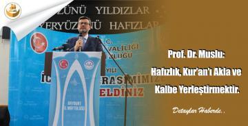 Prof. Dr. Muslu: Hafızlık, Kur'an'ı Akla ve Kalbe Yerleştirmektir.
