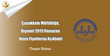 Çanakkale Müftülüğü, Diyanet 2019 Ramazan Umre Fiyatlarını Açıkladı!