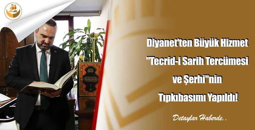 """Diyanet'ten Büyük Hizmet """"Tecrid-i Sarih Tercümesi ve Şerhi""""nin Tıpkıbasımı Yapıldı!"""