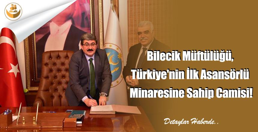 Bilecik Müftülüğü, Türkiye'nin İlk Asansörlü Minaresine Sahip Camisi!