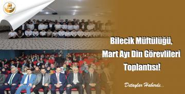 Bilecik Müftülüğü, Mart Ayı Din Görevlileri Toplantısı!