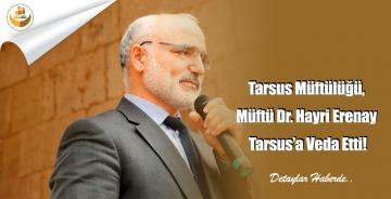Tarsus Müftülüğü, Müftü Dr. Hayri Erenay Tarsus'a Veda Etti!