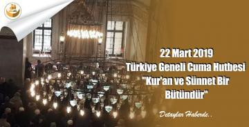 """22 Mart 2019 Türkiye Geneli Cuma Hutbesi """"Kur'an ve Sünnet Bir Bütündür"""""""