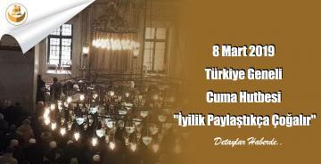 """8 Mart 2019 Türkiye Geneli Cuma Hutbesi """"İyilik Paylaştıkça Çoğalır"""""""