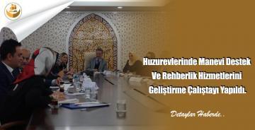 Huzurevlerinde Manevi Destek Ve Rehberlik Hizmetlerini Geliştirme Çalıştayı Yapıldı.