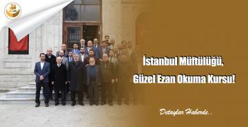 İstanbul Müftülüğü, Güzel Ezan Okuma Kursu!