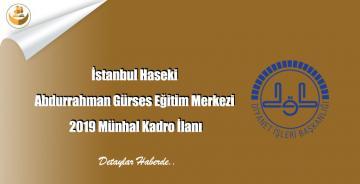 İstanbul Haseki Abdurrahman Gürses Eğitim Merkezi 2019 Münhal Kadro İlanı