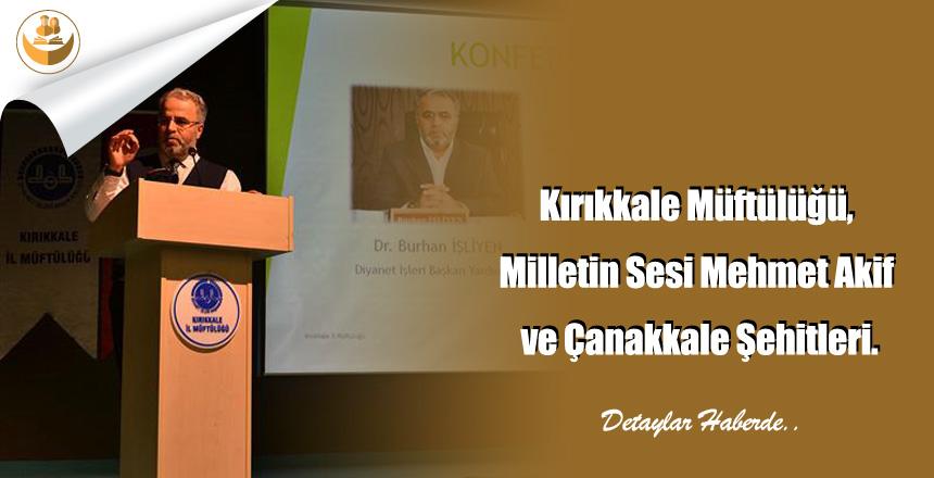 Kırıkkale Müftülüğü, Milletin Sesi Mehmet Akif ve Çanakkale Şehitleri.