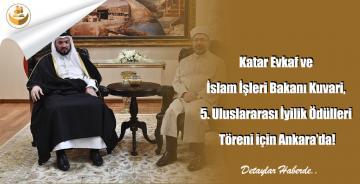 Katar Evkaf ve İslam İşleri Bakanı Kuvari, 5. Uluslararası İyilik Ödülleri Töreni için Ankara'da