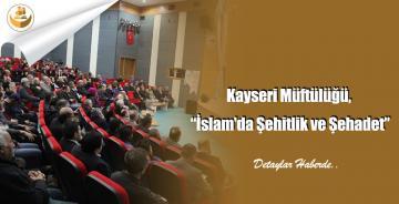 """Kayseri Müftülüğü, """"İslam'da Şehitlik ve Şehadet"""""""