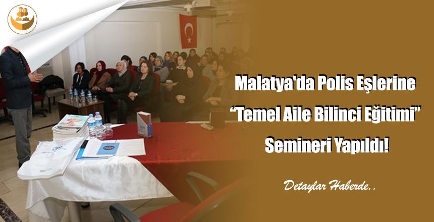 """Malatya'da Polis Eşlerine """"Temel Aile Bilinci Eğitimi"""" Semineri Yapıldı!"""