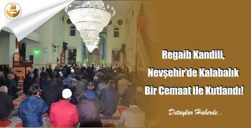 Regaib Kandili, Nevşehir'de Kalabalık Bir Cemaat ile Kutlandı