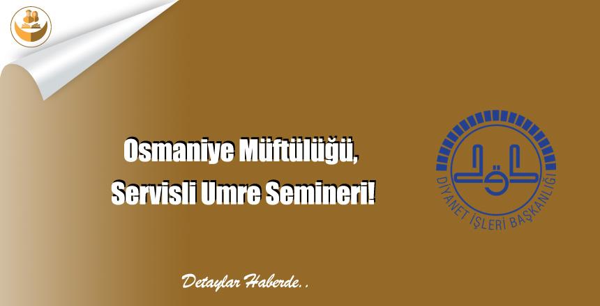 Osmaniye Müftülüğü, Servisli Umre Semineri!