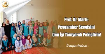 Prof. Dr. Martı: Peygamber Sevgisini Onu İyi Tanıyarak Pekiştirin!