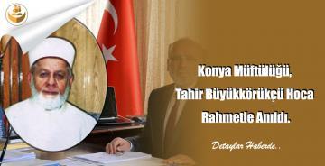 Konya Müftülüğü, Tahir Büyükkörükçü Hoca Rahmetle Anıldı.